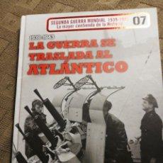 Libros de segunda mano: SEGUNDA GUERRA MUNDIAL. 1939-1945. LA GUERRA SE TRASLADO AL ATLANTICO. N. 7. Lote 222167300