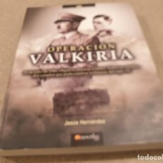 Libros de segunda mano: II GUERRA MUNDIAL......OPERACION VALKIRIA...2008...JESUS HERNÁNDEZ..... Lote 222203550