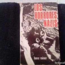 Libros de segunda mano: LOS HORRORES NAZIS. HANS RAINER. 1971.. Lote 222258981