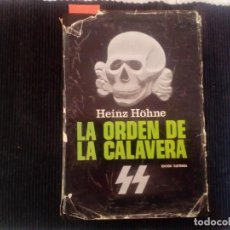 Libros de segunda mano: LA ORDEN DE LA CALAVERA. HEINZ HÖHNE.HISTORIA DE LAS SS. PLAZA Y JANES MARZO 1969. PRIMERA EDICION.. Lote 222259275
