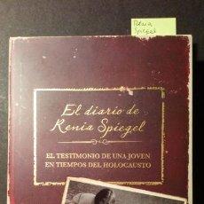 Libros de segunda mano: EL DIARIO DE RENIA SPIEGEL. EL TESTIMONIO DE UNA JOVEN EN TIEMPOS DEL HOLOCAUSTO. Lote 222530307