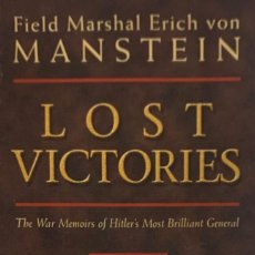 Libros de segunda mano: FIELD MARSHAL ERICH VON MANSTEIN. LOST VICTORIES. 2004. TEXTO EN INGLÉS.. Lote 222573240