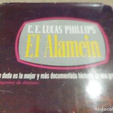 Libros de segunda mano: SEGUNDA GUERRA MUNDIAL.....EL ALAMEIN.....C.E. LUCAS PHILLIPS.....1965..... Lote 222694147
