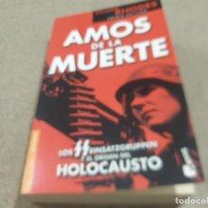 Libros de segunda mano: II GUERRA MUNDIAL......AMOS DE LA MUERTE...RICHARD RHODES......2006...... Lote 222879078