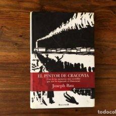Libros de segunda mano: EL PINTOR DE CRACOVIA. JOSEPH BAU. EDICIONES B. MEMORIAS SOBRE EL HOLOCAUSTO. Lote 223137456