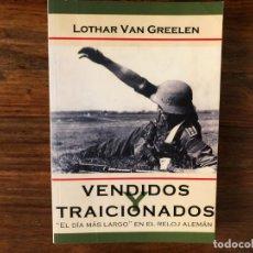 """Libros de segunda mano: VENDIDOS Y TRAICIONADOS. LOTHAR VAN GREELEN. """"EL DÍA MÁS LARGO"""" EN EL RELOJ ALEMÁN. ACERVO. NAZISMO. Lote 223247340"""