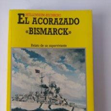 Libros de segunda mano: EL ACORAZADO BISMARCK, RELATO DE UN SUPERVIVIENTE.. Lote 223509305