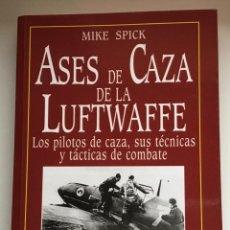 Libros de segunda mano: ASES DE CAZA DE LA LUFTWAFFE. MIKE SPICK. EDIT SAN MARTIN. NAZISMO. SEGUNDA GUERRA MUNDIAL. Lote 223569391