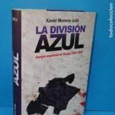Libros de segunda mano: LA DIVISIÓN AZUL. XAVIER MORENO JULIÁ (EDITORIAL CRÍTICA, TAPA DURA). Lote 223777101