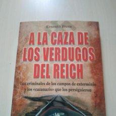 Libros de segunda mano: A LA CAZA DE LOS VERDUGOS DEL REICH - ERNESTO FRERS. Lote 224015076