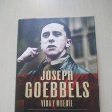 Libros de segunda mano: JOSEPH GOEBBELS. VIDA Y MUERTE - TOBY THACKER. ARIEL. Lote 224277771