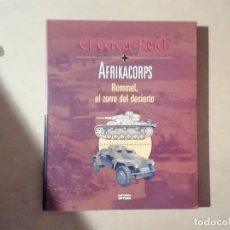 Libros de segunda mano: EL TERCER REICH. AFRICAKORPS : ROMMEL EL ZORRO DEL DESIERTO - EDITORIAL ÓPTIMA -(B3). Lote 224407922
