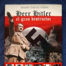 Libros de segunda mano: HERR HITLER, EL GRAN DESTRUCTOR - ALBERTO GARCÍA VALDES - EDITORIAL IMAGINE PRESS EDICIONES. Lote 224678781