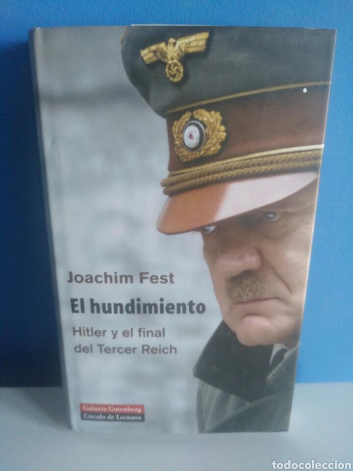 EL HUNDIMIENTO. HITLER Y EL FINAL DEL TERCER REICH. (Libros de Segunda Mano - Historia - Segunda Guerra Mundial)