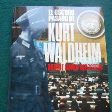 Libros de segunda mano: EL OSCURO PASADO DE KURT WALDHEIM ROBERT EDWIN HERZSTEIN. Lote 225503035