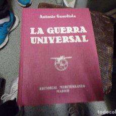 Libros de segunda mano: ANTONIO GUARDIOLA - LA GUERRA UNIVERSAL - 2 TOMOS - EDITORIAL MEDITERRANEO. Lote 225517115