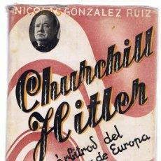 Libros de segunda mano: CHURCHILL HITLER 2 ÁRBITROS DEL DESTINO DE EUROPA NICOLAS GONZALEZ RUIZ. Lote 225527115
