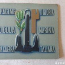 Libros de segunda mano: PAGINE DI GLORIA DELLA MARINA DA GUERRA ITALIANA.-0782. Lote 225912803