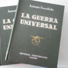 Libros de segunda mano: LA GUERRA UNIVERSAL. ANTONIO GUARDIOLA. OBRA EN 2 TOMOS DE EDITORIAL MEDITERRANEO, MADRID. TAPA DURA. Lote 225962550