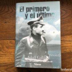 Libros de segunda mano: EL PRIMERO Y EL ÚLTIMO.ADOLF GALLAND.ED NISEOS. NAZISMO. LUFTWAFFE. NUEVO A ESTRENAR. Lote 227558270