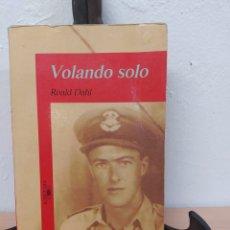 Libros de segunda mano: LIBRO VOLANDO SOLO ROALD DAHL PILOTO SEGUNDA GUERRA MUNDIAL. Lote 228348595