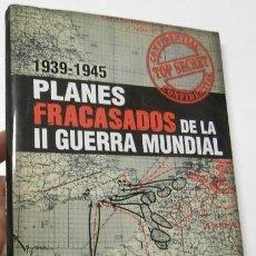 Libros de segunda mano: PLANES FRACASADOS DE LA II GUERRA MUNDIAL - MICHAEL KERRIGAN. Lote 228405950