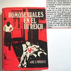 Libros de segunda mano: HOMOSEXUALES EN EL III REICH - LIBRO NAZIS NAZISMO II GUERRA MUNDIAL GAYS LESBIANAS ALEMANIA KREUTZ. Lote 228433050