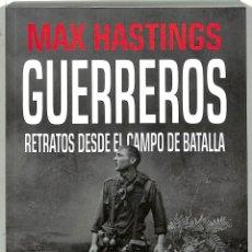 Libros de segunda mano: GUERREROS: RETRATOS DESDE EL CAMPO DE BATALLA - MAX HASTINGS - DESPERTA FERRO EDICIONES. Lote 228445707