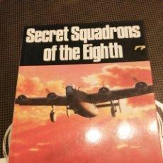 Libros de segunda mano: ESCUADRONES SECRETOS DEL OCTAVO EJÉRCITO DEL AIRE EN SEGUNDA GUERRA MUNDIAL. Lote 228754215