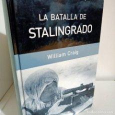Libros de segunda mano: LA BATALLA DE STALINGRADO, WILLIAM CRAIG, HISTORIA / HISTORY, RBA, 2005. Lote 229853305