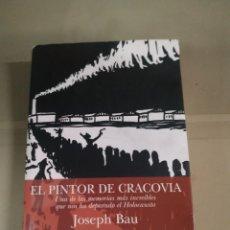 Libros de segunda mano: EL PINTOR DE CRACOVIA - JOSEPH BAU. Lote 229959380