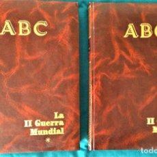 Libros de segunda mano: LA SEGUNDA GUERRA MUNDIAL - COLECCIONABLE DE ABC - 2 TOMOS COMPLETOS Y ENCUADERNADOS. Lote 230476950