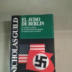 Libros de segunda mano: EL AVISO DE BERLÍN - NICHOLAS GUILD. LOTE RESERVADO. Lote 230477470