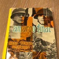 Libros de segunda mano: AMARGO FINAL. HANS BERND GISEVIUS PRIMERA EDICION 1957.. Lote 230622980