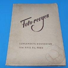 Libros de segunda mano: FOTO-REVYEN - SØRLANDETS HOVEDSTAD - FRA FRIG TIL FRED. Lote 230690520