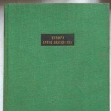 Libros de segunda mano: EUROPA ENTRE BASTIDORES DE VERSALLES A NUREMBERG. PAUL SCHMIDT. 1ª EDICIÓN 1952. Lote 230956055