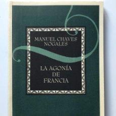Libros de segunda mano: LA AGONÍA DE FRANCIA. MANUEL CHAVES NOGALES.-NUEVO. Lote 231313140