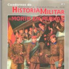 Libros de segunda mano: HISTORIA MILITAR: Nº 7 - MORIR EN RUSIA/ LA DIVISION AZUL EN LA BATALLA DE KRASNY BOR. - CARLOS CA. Lote 243896880