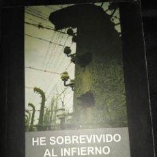 Libros de segunda mano: HE SOBREVIVIDO AL INFIERNO - TADEUSZ SOBOLEWICZ MUSEO ESTATAL DE AUSCHWITZ-BIRKENAU. INCLUYE MAPA. Lote 231928175