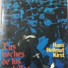 Libros de segunda mano: LIBRO LAS NOCHES DE LOS CUCHILLOS LARGOS - TERCER REICH - HANS HELLMUT KIRST - 1 EDICIÓN DE PLAZA. Lote 232369235
