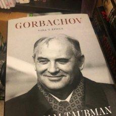 Livros em segunda mão: LIBRO MIJAIL GORBACHOV VIDA Y EPOCA WILLIAM TAUBMAN HISTORIA EUROPA URSS RUSIA GUERRA FRIA ALEMANIA. Lote 233408570