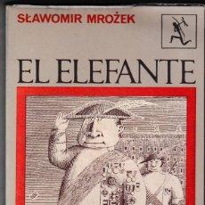 Libros de segunda mano: EL ELEFANTE - SLAWOMIR MROZEK - ED SEIX BARRAL - 1969 - SLON. Lote 233547035