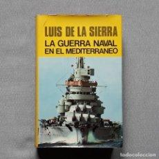 Livres d'occasion: LA GUERRA NAVAL EN EL MEDITERRÁNEO (1940-1943) - LUIS DE LA SIERRA. Lote 233750570