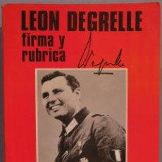 Libros de segunda mano: LEON DEGRELLE. FIRMA Y RUBRICA. Lote 235276290
