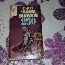 Livres d'occasion: DIVISIÓN 250 DE TOMÁS SALVADOR. DIVISIÓN AZUL. SEGUNDA GUERRA MUNDIAL.. Lote 235585070