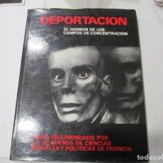 Libros de segunda mano: DEPORTACIÓN EL HORROR DE LOS CAMPOS DE CONCENTRACIÓN W5146. Lote 235880825