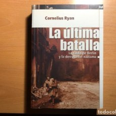 Libros de segunda mano: LA ÚLTIMA BATALLA. LA CAÍDA DE BERLÍN Y LA DERROTA DEL NAZISMO. CORNELIUS RYAN. SALVAT.. Lote 236444220