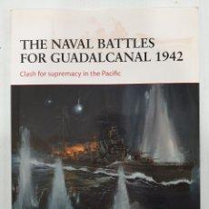 Libros de segunda mano: THE NAVAL BATTLES FOR GUADALCANAL 1942. OSPREY. CAMPAIGN. Lote 236531965