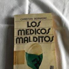 Libros de segunda mano: LIBRO - LOS MÉDICOS MALDITOS-CHRISTIAN BERNADAC - 1979- BIBLIOTECA UNIVERSAL CARALT. Lote 236557155