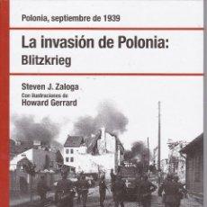 Libros de segunda mano: LA INVASION DE POLONIA: BLITZKRIEG. STEVEN J. ZALOGA Y HOWARD GERRARD. OSPREY PUBLISHING 2007. Lote 236767700